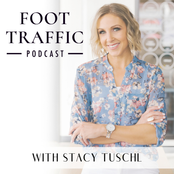 Foot Traffic Podcast with Stacy Tuschl