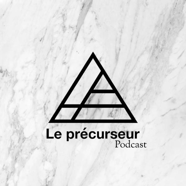 Le précurseur - Podcast