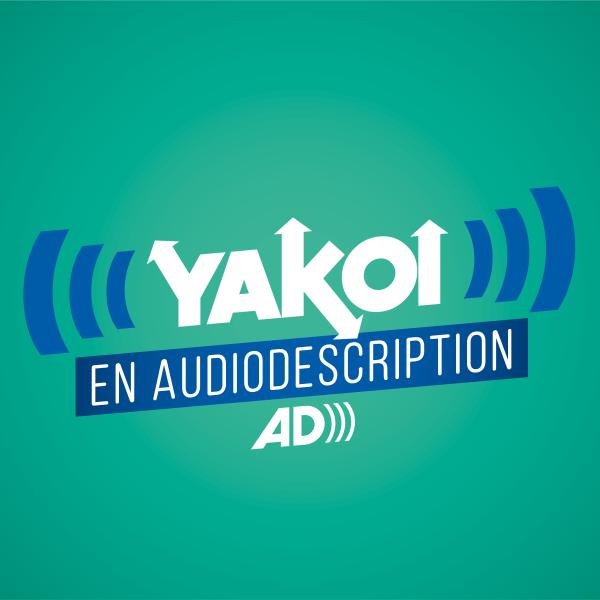 Yakoi en audiodescription
