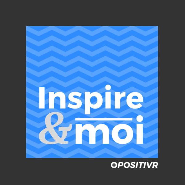 Inspire&moi - par POSITIVR