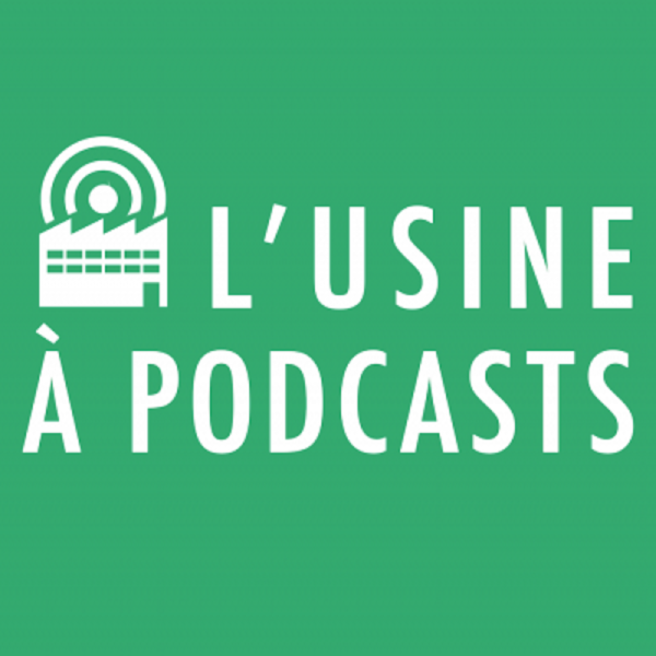 L'Usine à podcasts