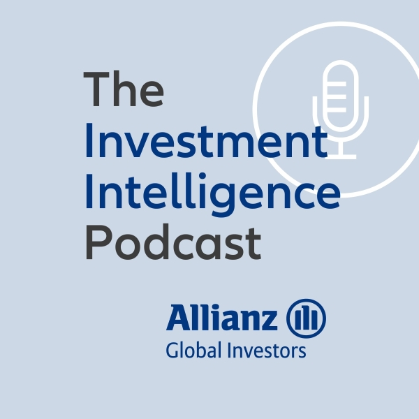 The Investment Intelligence podcast by Allianz Global Investors