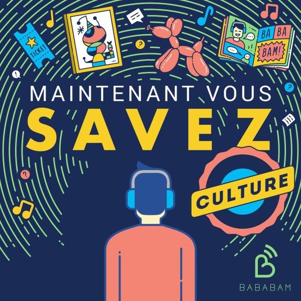 Maintenant Vous Savez - Culture