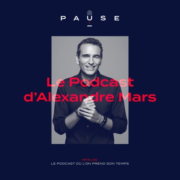 PAUSE - le podcast d'Alexandre Mars