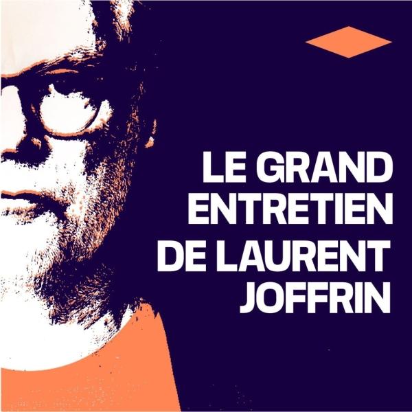Le Grand Entretien de Laurent Joffrin