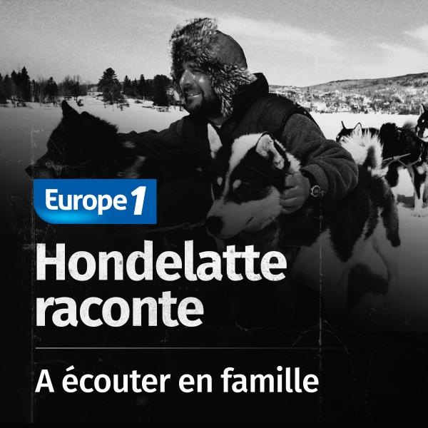 Hondelatte Raconte, les séries - A écouter en famille