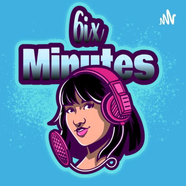6ix Minutes