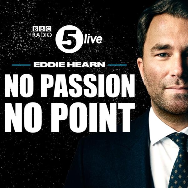 Eddie Hearn: No Passion, No Point