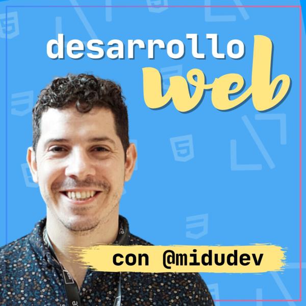 Desarrollo Web y Frontend con midudev
