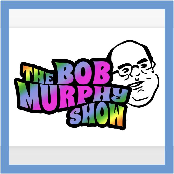 Bob Murphy Show