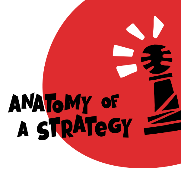 Anatomy of a Strategy
