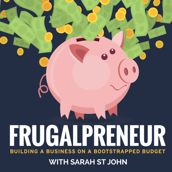 Frugalpreneur: Building a Business on a Bootstrapped Budget