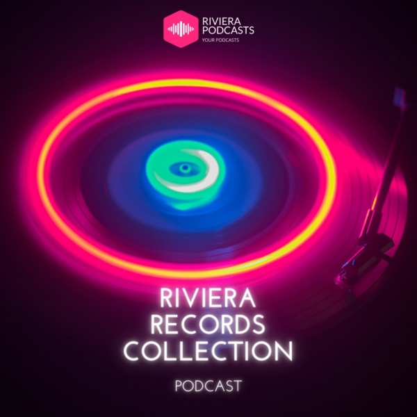 RIVIERA RECORDS COLLECTION  PODCASTS