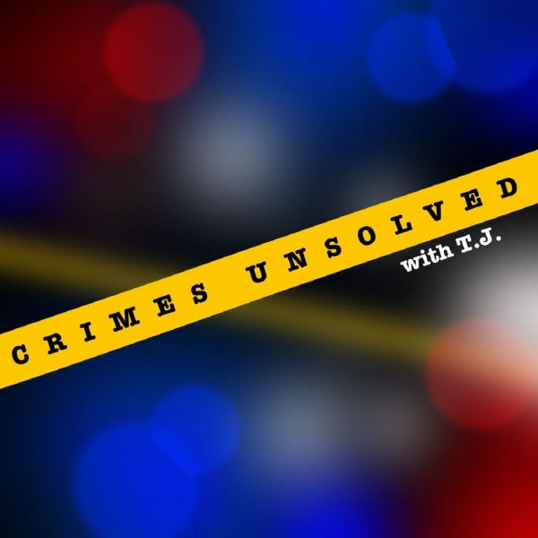 Crimes Unsolved With T.J.