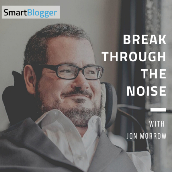 Break Through The Noise with Jon Morrow