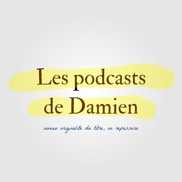 Les podcasts de damien