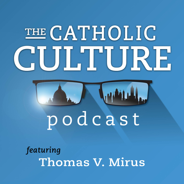 The Catholic Culture Podcast