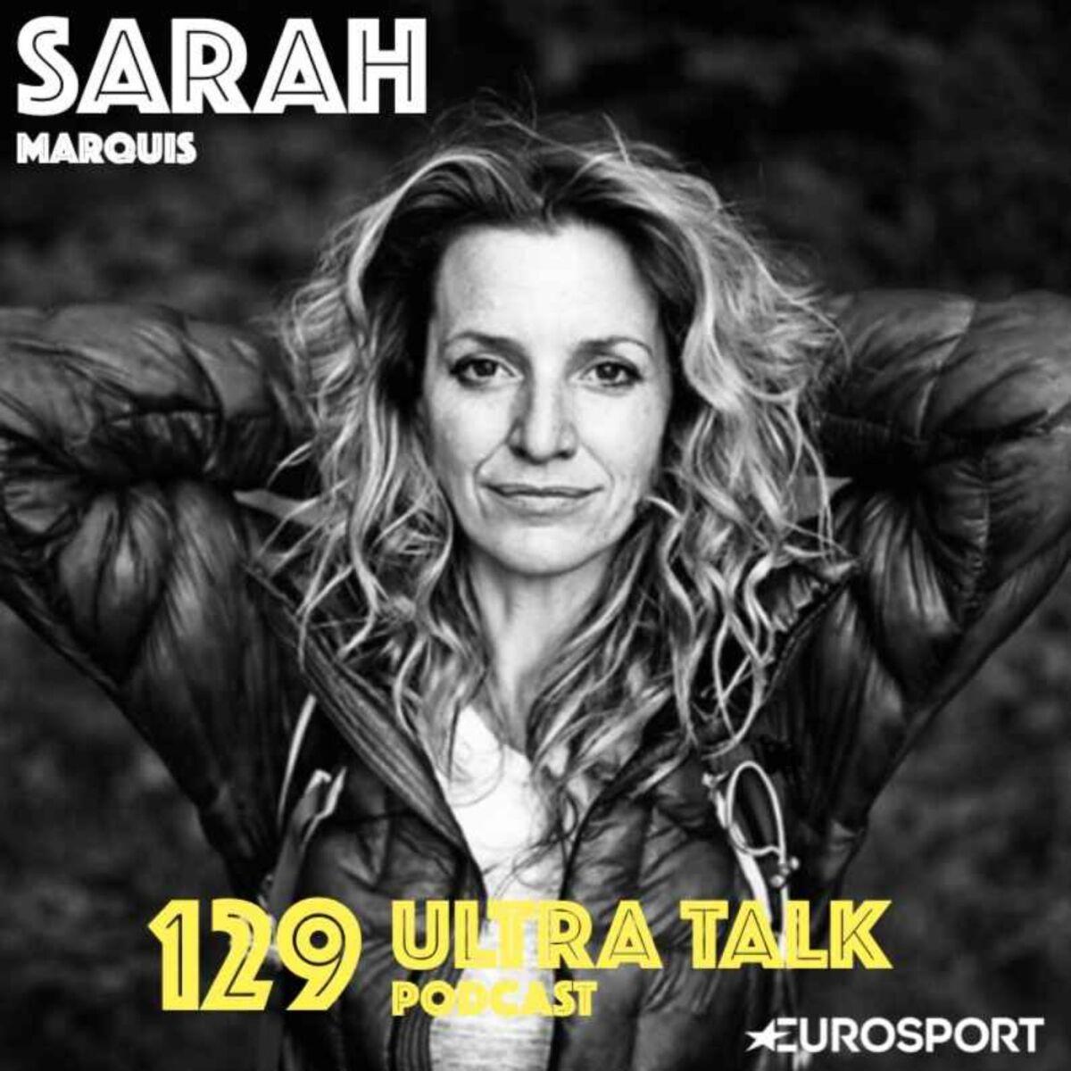 """Sarah Marquis : """"Chaque expédition change une partie de moi"""""""